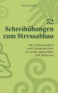 Cover des Buchs 52 Schreibübungen zum Stressabbau